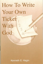 How To Write Your Own Ticket With God