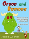 Orson And Ramona A Childrens Picture Book About Being Different And Being Yourself For Kids 3-7 Years Old