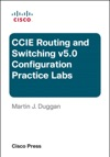 Cisco CCIE Routing And Switching V50 Configuration Practice Labs 3e