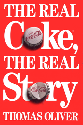 The Real Coke, the Real Story - Thomas Oliver book
