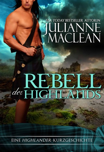 Julianne MacLean - Rebell der Highlands