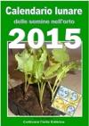 Calendario Lunare Delle Semine Nellorto 2015