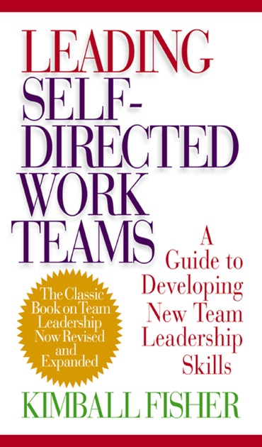 Leading Self Directed Work Teams By Kimball Fisher On Apple Books