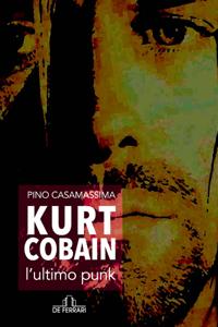 Kurt Cobain, l'ultimo punk Copertina del libro