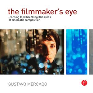The Filmmaker's Eye - Gustavo Mercado