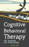 Cognitive Behavioral Therapy CBT Essentials And Fundamentals