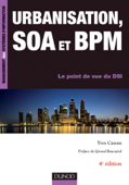 Urbanisation, SOA et BPM - 4ème édition