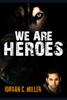 Jordan Miller - We Are Heroes artwork