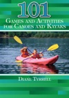 101 Games And Activities For Canoes And Kayaks