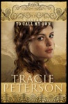 A Dream To Call My Own The Brides Of Gallatin County Book 3