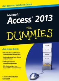 Access 2013 für Dummies - Laurie Ulrich Fuller, Ken Cook & Reinhard Engel