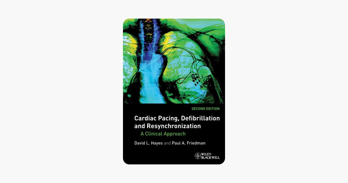 Cardiac Pacing, Defibrillation and Resynchronization: A Clinical Approach, Third Edition