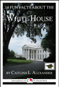 14 Fun Facts About the White House: Educational Version