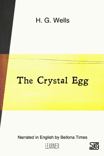 H.G. Wells - The Crystal Egg (With Audio)