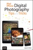 iPad and iPhone Digital Photography Tips and Tricks