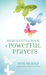 Moms Little Book Of Powerful Prayers