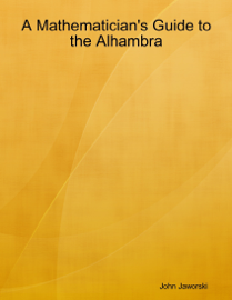 A Mathematician's Guide to the Alhambra