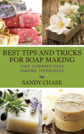 Best Tips and Tricks for Soap Making