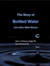 The Story Of Bottled Water And Other Slide Shows
