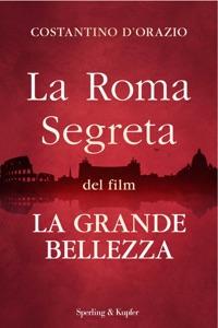 La Roma segreta del film La Grande Bellezza Book Cover