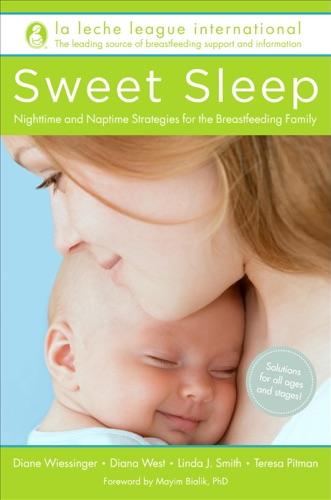 La Leche League International, Diane Wiessinger, Diana West, Linda J. Smith & Teresa Pitman - Sweet Sleep