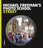 Michael Freeman's Photo School: Street Photography