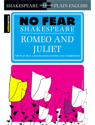 Romeo and Juliet (No Fear Shakespeare) - SparkNotes book