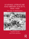 Juvenile Literature And British Society 1850-1950