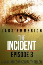 The Incident - Episode Three