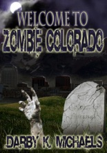 Welcome to Zombie Colorado (The Zombie Survivors Federation, #1)