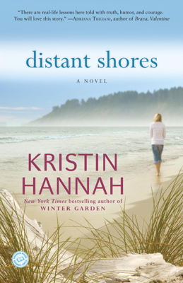 Kristin Hannah - Distant Shores book