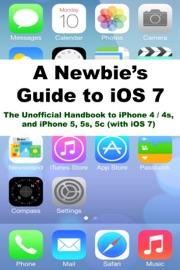 A Newbies Guide To Ios 7