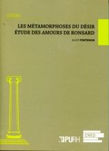 Les Métamorphoses Du Désir - Étude Des Amours De Cassandre De Ronsard