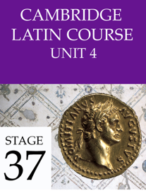 Cambridge Latin Course (4th Ed) Unit 4 Stage 37