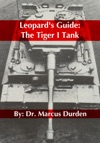 Leopards Guide The Tiger I Heavy Tank
