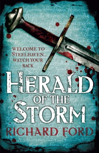 Richard Ford - Herald of the Storm (Steelhaven: Book One)