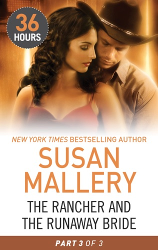 Susan Mallery - The Rancher and the Runaway Bride Part 3