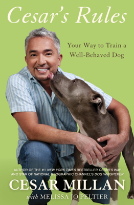 Cesar's Rules - Cesar Millan & Melissa Jo Peltier book