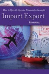 How To Open  Operate A Financially Successful Import Export Business