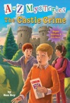 A To Z Mysteries Super Edition 6 The Castle Crime