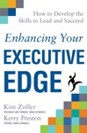Enhancing Your Executive Edge How To Develop The Skills To Lead And Succeed