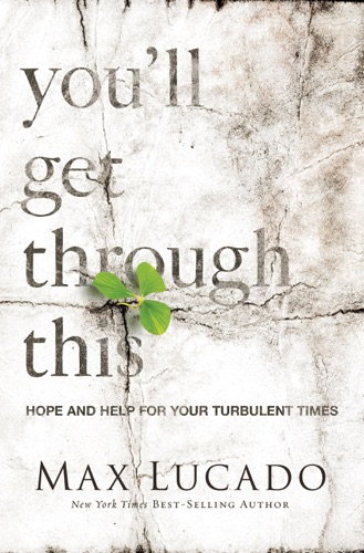 Max Lucado - You'll Get Through This