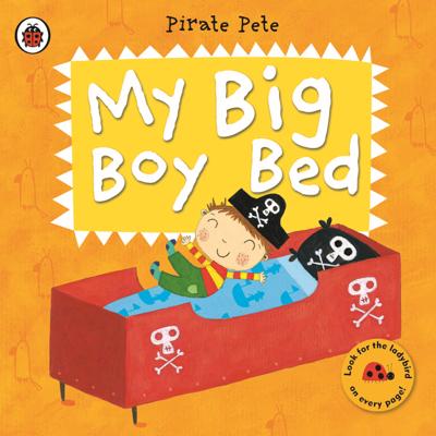 My Big Boy Bed: A Pirate Pete book (Enhanced Edition) - Amanda Li book