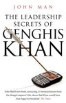 The Leadership Secrets Of Genghis Khan