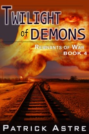 Twilight of Demons (The Remnants of War Series, Book 4) PDF Download