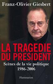 La tragédie du Président. Scènes de la vie politique, 1986-2006