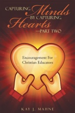 Capturing Minds by Capturing Hearts—Part Two