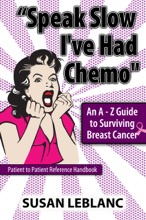 Speak Slow I've Had Chemo - An A-Z Guide To Surviving Breast Cancer