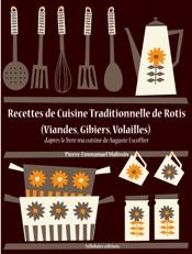 Recettes de cuisine traditionnelle de rôtis (Viandes, Gibiers, Volailles)