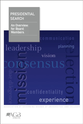 Presidential Search: An Overview for Board Members - Association of Governing Boards of Universities and Colleges book